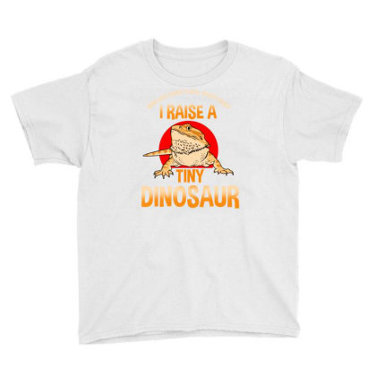 You Got A Dog Well That's Cute I Raise A Tiny Dinosaur For Bearded Dra Youth Tee Designed By Ngiart