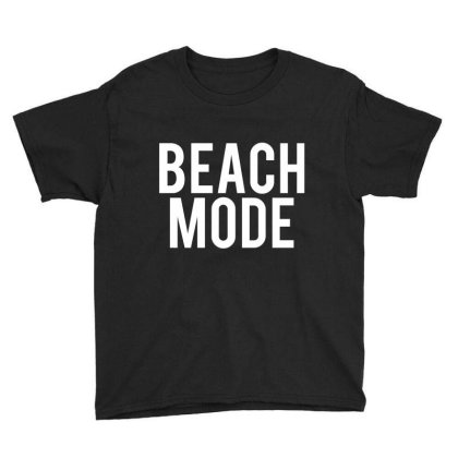 Beachmode Funny T Shirt Youth Tee Designed By Gnuh79