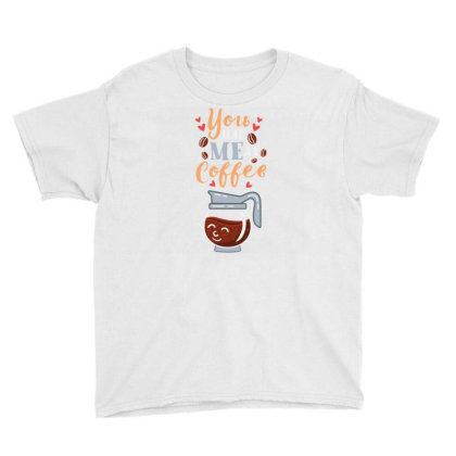 You Had Me At Coffee For Coffee Lover Youth Tee Designed By Ngiart
