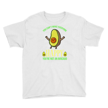 You Can't Make Everyone Happy You're Not An Avocado For Avocado Lover Youth Tee Designed By Ngiart