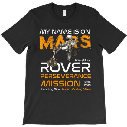 Perseverance The New Nasa Mars Rover 2021 Mission T-shirt Designed By Jonathon