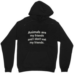 animals are my friends and i don't eat my friend funny t shirt Unisex Hoodie | Artistshot
