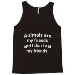 animals are my friends and i don't eat my friend funny t shirt Tank Top | Artistshot