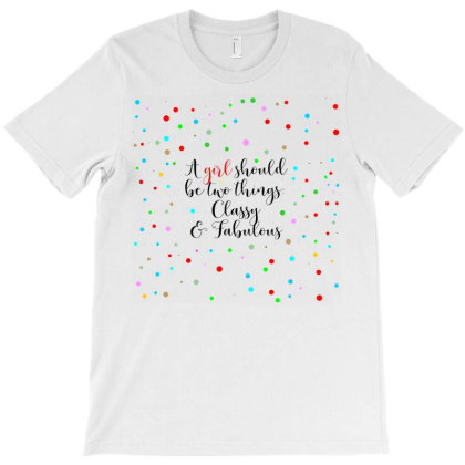 A Girl Should Be Two Things... T-shirt Designed By Word Power