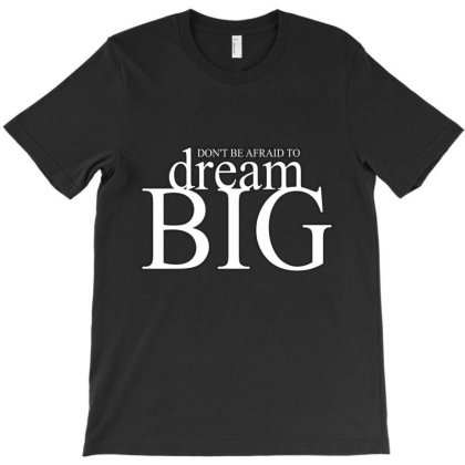Don't Be Afraid To T-shirt Designed By Word Power