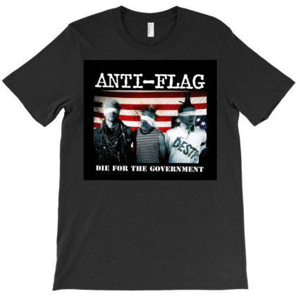 Anti Die For The Goverment Flag T-shirt Designed By Princeone