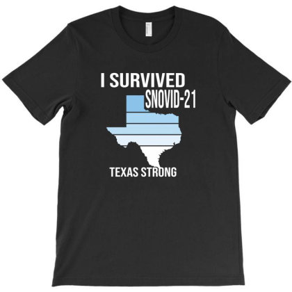 I Survived Snovid 21 Texas Strong T-shirt Designed By Black Coffee