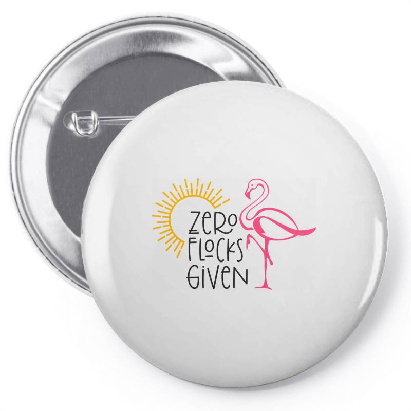 Zero Flocks Given Pin-back Button | Artistshot