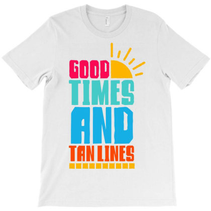 Good Times And Tan Lines T-shirt Designed By Ombredreams