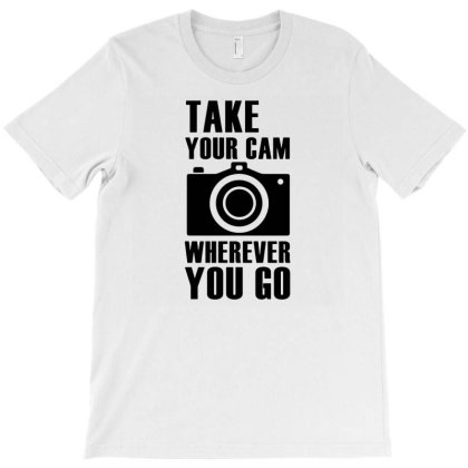 Take Your Cam Wherever You Go T-shirt Designed By Enjang