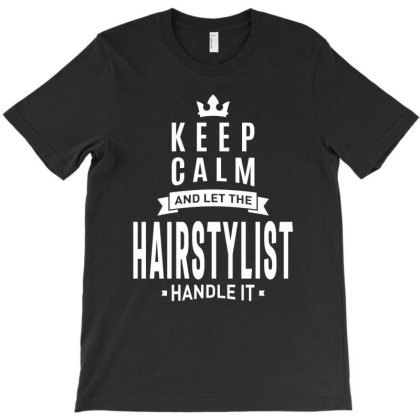 Hairstylist Gift Funny Job Title Profession Birthday Idea T-shirt Designed By Cidolopez