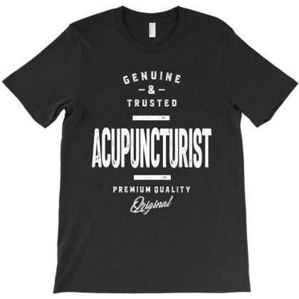Acupuncturist Gift Funny Job Title Profession Birthday Idea T-shirt Designed By Cidolopez