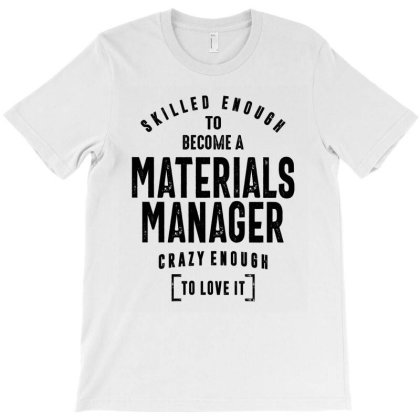 Materials Manager Gift Funny Job Title Profession Birthday Idea T-shirt Designed By Cidolopez