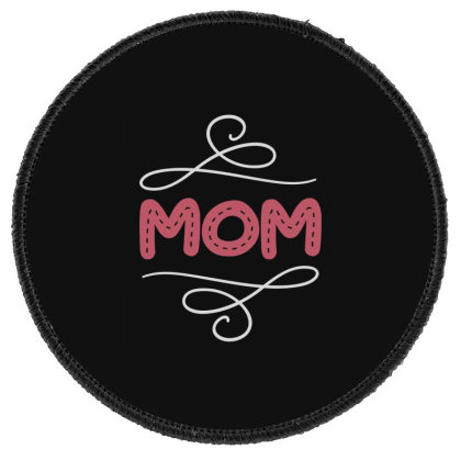 Mom  Funny T Shirt Round Patch Designed By Gnuh79