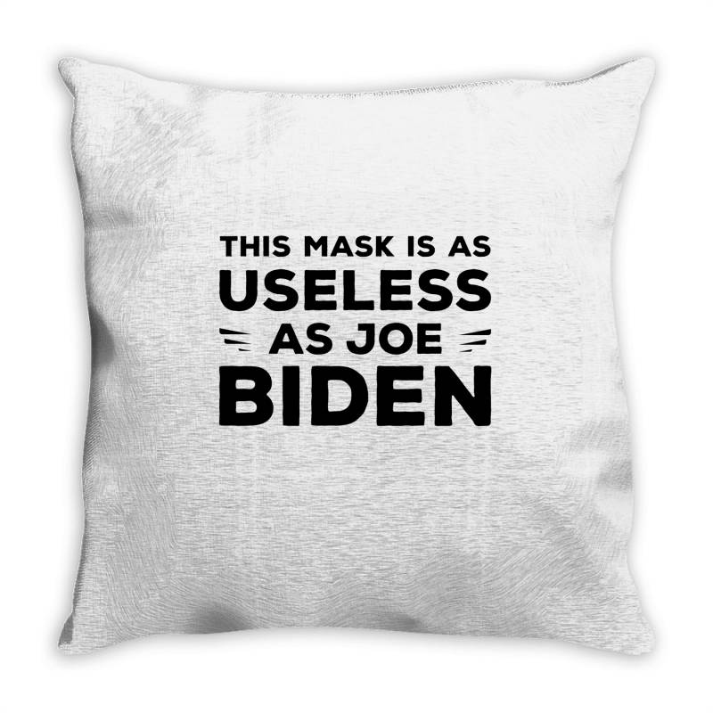 This Mask Is As Useless As Joe Biden Throw Pillow | Artistshot