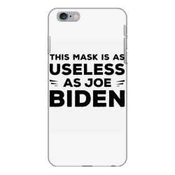 this mask is as useless as joe biden iPhone 6 Plus/6s Plus Case | Artistshot