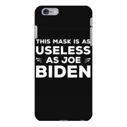 this mask is as useless as joe biden iPhone 6 Plus/6s Plus Case | Artistshot