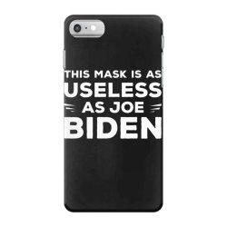 this mask is as useless as joe biden iPhone 7 Case | Artistshot