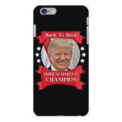 trump back to back impeachment champion iPhone 6 Plus/6s Plus Case | Artistshot