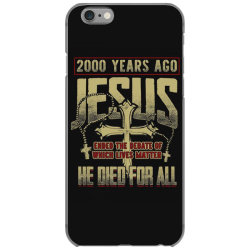 2000 years ago jesus ended the debate of which lives matter he died fo iPhone 6/6s Case | Artistshot