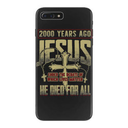 2000 years ago jesus ended the debate of which lives matter he died fo iPhone 7 Plus Case | Artistshot