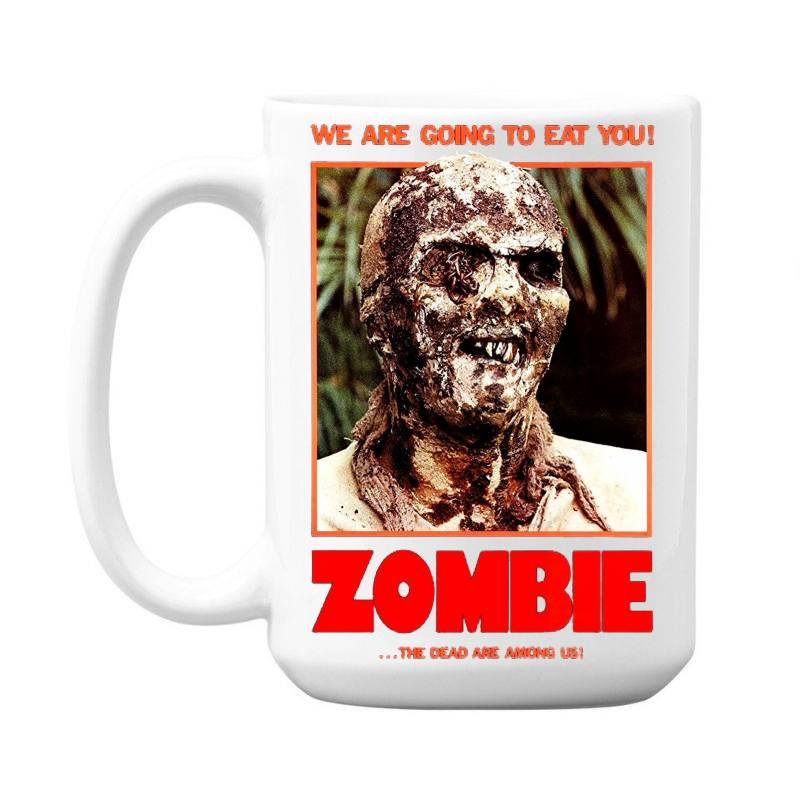 Zombie 2. Zombie Flesh Eaters 15 Oz Coffe Mug   Artistshot