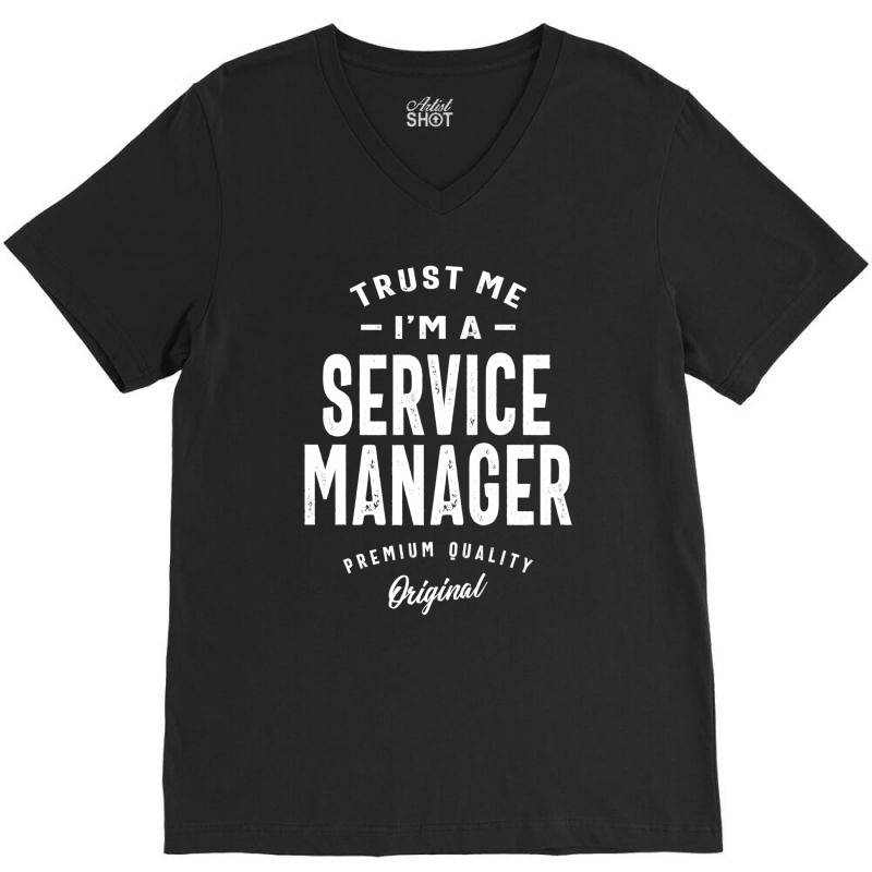 Service Manager Gift Funny Job Title Profession Birthday Idea V-neck Tee | Artistshot