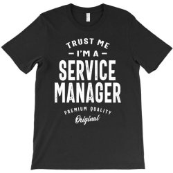 Service Manager Gift Funny Job Title Profession Birthday Idea T-Shirt | Artistshot