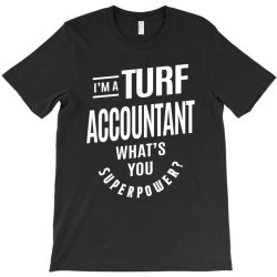 Turf Accountant Gift Funny Job Title Profession Birthday Idea T-Shirt | Artistshot