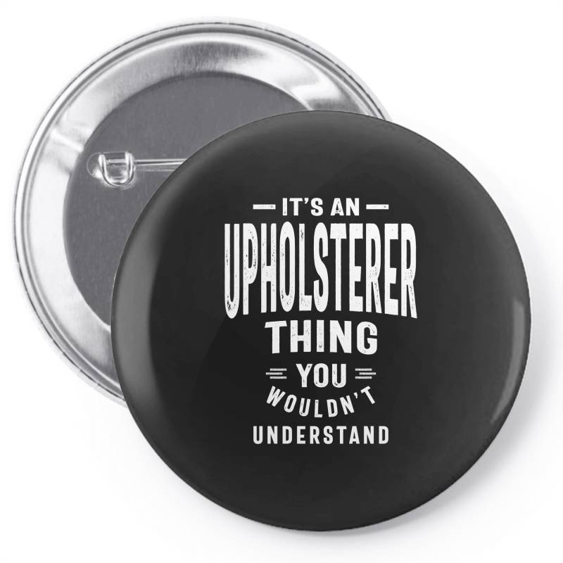 Upholsterer Gift Funny Job Title Profession Birthday Idea Pin-back Button   Artistshot
