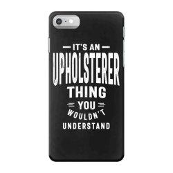 Upholsterer Gift Funny Job Title Profession Birthday Idea iPhone 7 Case | Artistshot