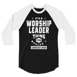 Worship Leader Gift Funny Job Title Profession Birthday Idea 3/4 Sleeve Shirt | Artistshot