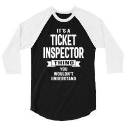 Ticket Inspector Gift Funny Job Title Profession Birthday Idea 3/4 Sleeve Shirt   Artistshot