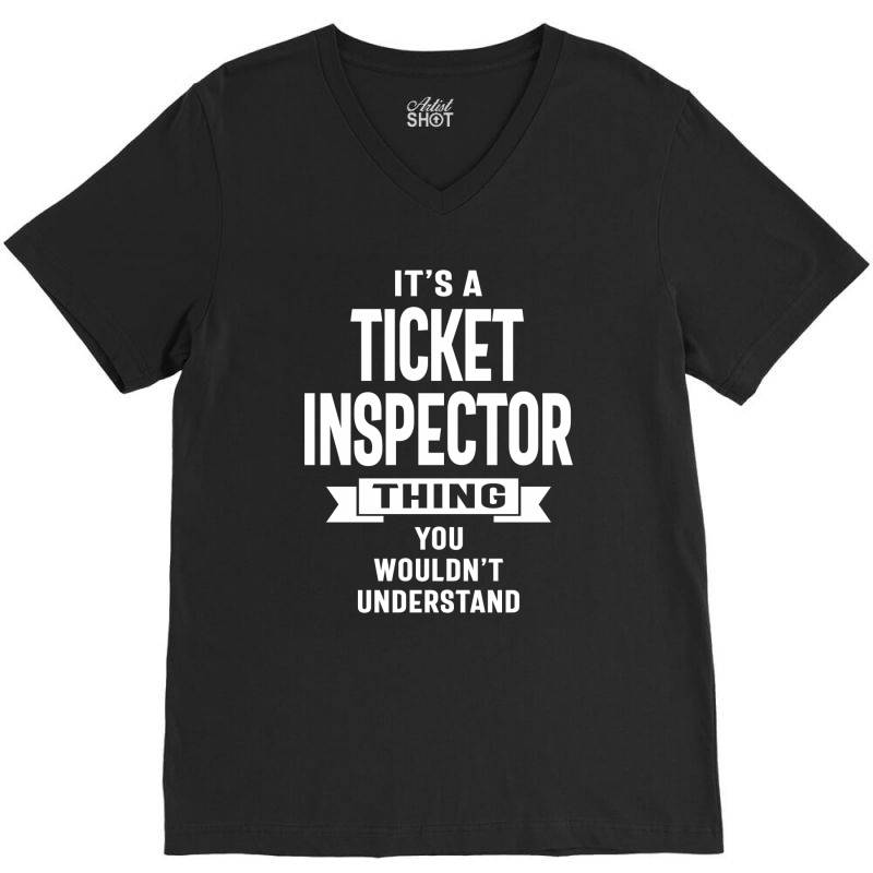 Ticket Inspector Gift Funny Job Title Profession Birthday Idea V-neck Tee   Artistshot