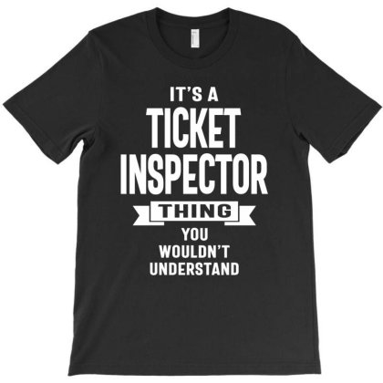 Ticket Inspector Gift Funny Job Title Profession Birthday Idea T-shirt Designed By Cidolopez