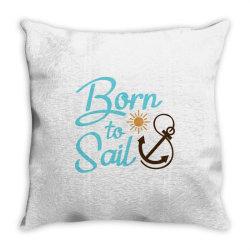 Born to Sail Throw Pillow | Artistshot