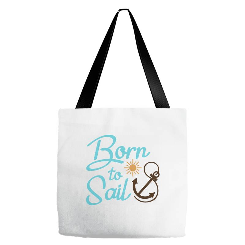 Born To Sail Tote Bags | Artistshot