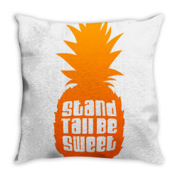 Stand Tall Be Sweet Throw Pillow | Artistshot