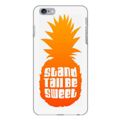 Stand Tall Be Sweet iPhone 6 Plus/6s Plus Case | Artistshot