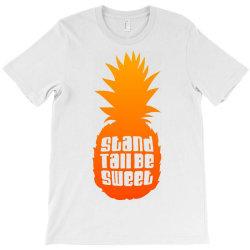 Stand Tall Be Sweet T-Shirt | Artistshot
