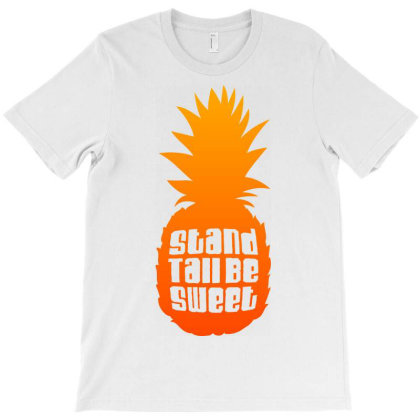 Stand Tall Be Sweet T-shirt Designed By Ombredreams