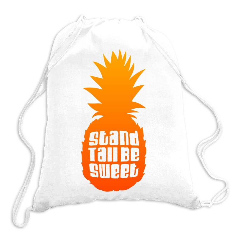 Stand Tall Be Sweet Drawstring Bags | Artistshot