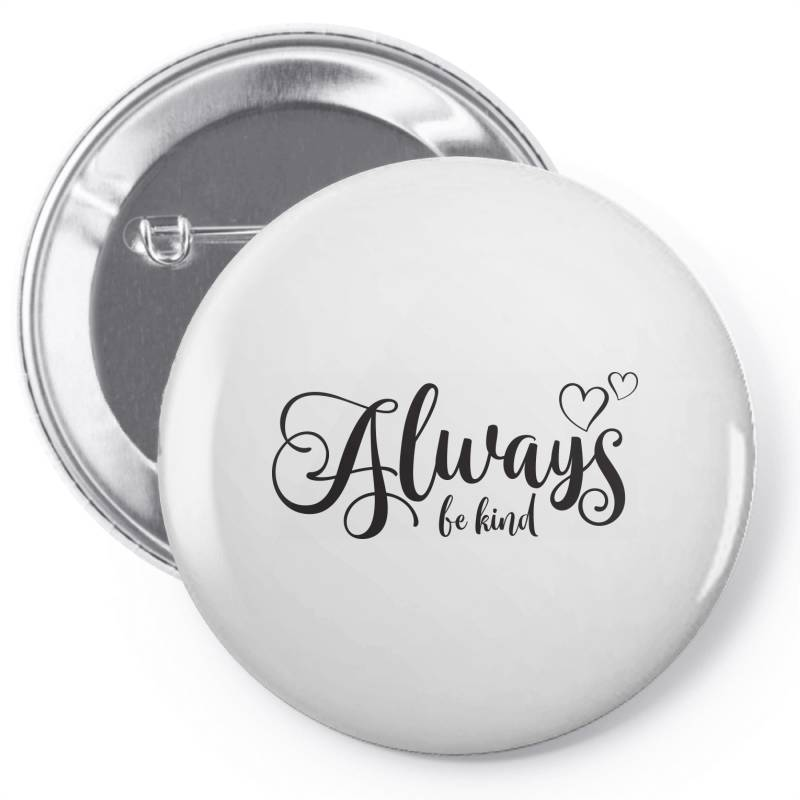 Always Be Kind Pin-back Button | Artistshot