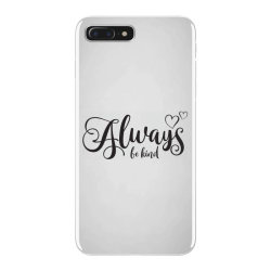 Always Be Kind iPhone 7 Plus Case | Artistshot