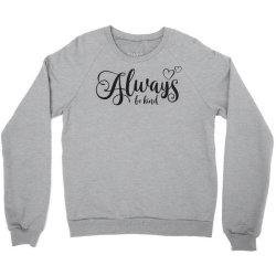 Always Be Kind Crewneck Sweatshirt | Artistshot