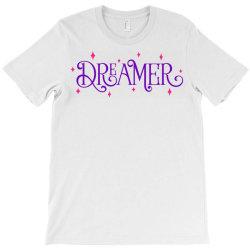 Dreamer T-Shirt | Artistshot