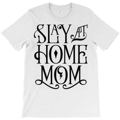 Stay At Home Mom T-shirt Designed By Ombredreams