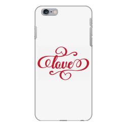 Love iPhone 6 Plus/6s Plus Case | Artistshot