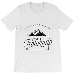 welcome to colorado T-Shirt   Artistshot
