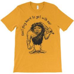 hard to get T-Shirt   Artistshot